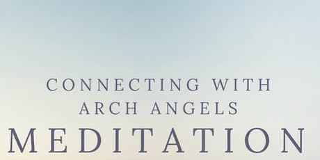 Connecting With Arch Angels Meditation tickets