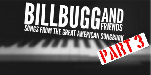 Bill Bugg and Friends PART 3 - Songs from the Great American Songbook