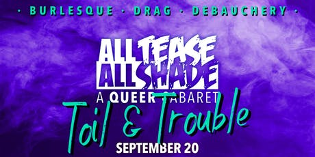 All Tease All Shade presents: Toil & Trouble tickets