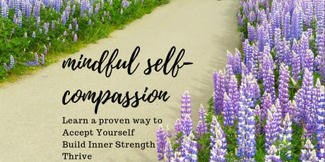 Mindful Self-Compassion - 8 Sunday Afternoons  tickets
