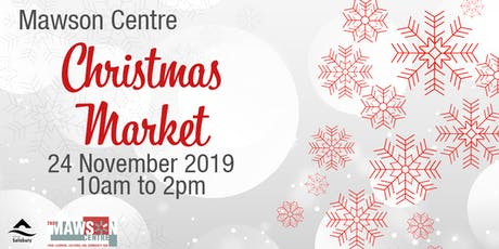 The Mawson Centre Christmas Market  tickets
