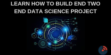 Learn How to Build End Two End Data Science Project tickets
