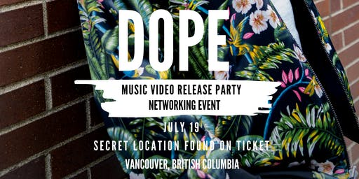 Dope - Music Video Release Party & Networking Event