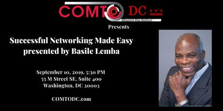 COMTO DC presents Successful Networking Made Easy presented by Basile Lemba tickets