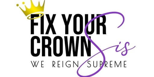 Fix Your Crown Sis  (Women's Empowerment)