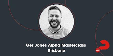 Alpha Masterclass with Ger Jones - Brisbane tickets