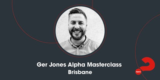 Alpha Masterclass with Ger Jones - Brisbane