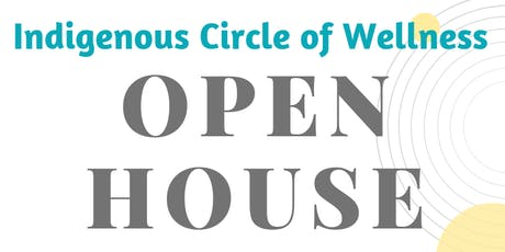 Indigenous Circle of Wellness OPEN HOUSE tickets