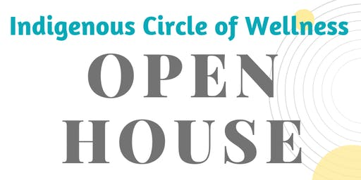 Indigenous Circle of Wellness OPEN HOUSE