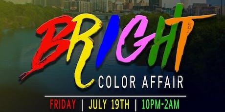 BRIGHT ( COLOR AFFAIR ) tickets