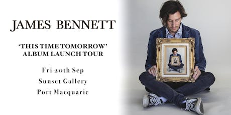 James Bennett / Port Macquarie / Album Launch tickets