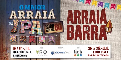 Arraiá Rock 80: ROCK + FORRÓ: JACAREPAGUA 19 A 21/7 e BARRA 26 a 28/7. ingressos