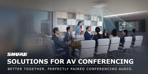 Integrate Demo Session: Shure Solutions for AV Conferencing