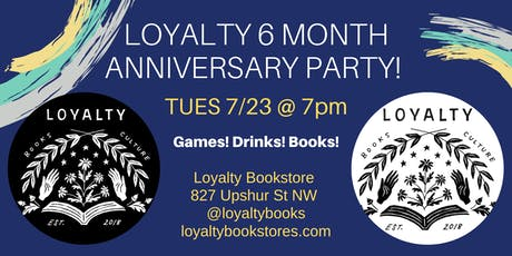 Loyalty Six Month-Aversary Party! tickets