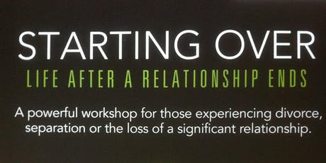 Starting Over - A Relationship Recovery Workshop for Divorce and Break Up tickets