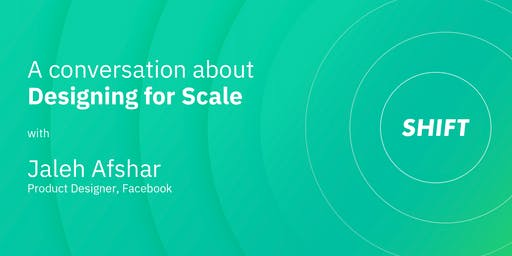 SHIFT: Designing for Scale