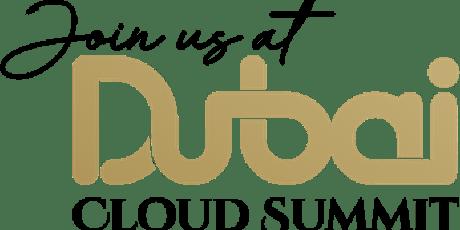 DUBAI CLOUD SUMMIT tickets