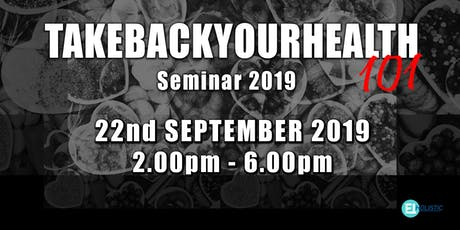 Take Back Your Health 101 Seminar 2019 tickets