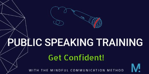 PUBLIC SPEAKING TRAINING - Get Confident!