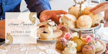 Father's Day Gentlemen's High Tea - Aimee Provence tickets