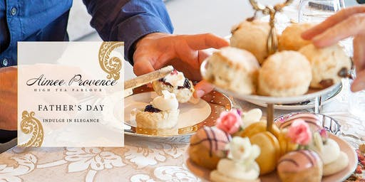 Father's Day Gentlemen's High Tea - Aimee Provence