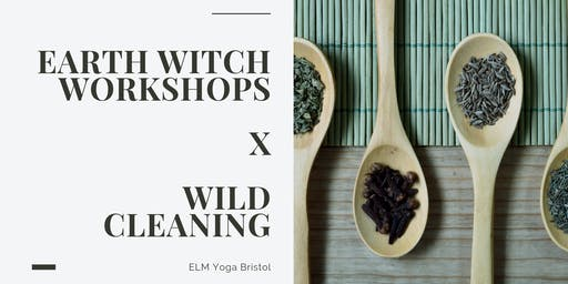 Wild Cleaning X Earth Witch Workshops