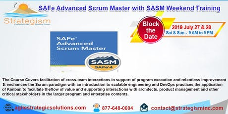 SAFe® 4.0 Advanced Scrum Master & SASM Certification weekend Training in Fremont-July 27,28-2019 tickets