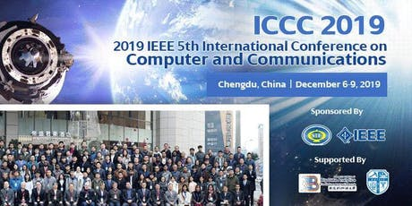 IEEE 5th International Conference on Computer and Communications (ICCC 2019)--Ei Compendex and Scopus tickets