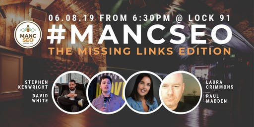 MancSEO: The Missing Links Edition (August 2019)
