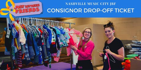 CONSIGNOR DROP-OFF TICKET - Nashville Music City JBF (Fall '19) tickets