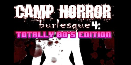 Camp Horror 4: totally 80's edition  tickets
