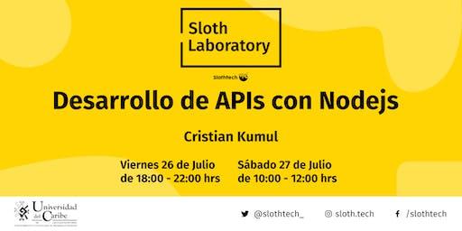 Sloth Laboratory: Desarrollo de APIs con Nodejs - Julio 2019
