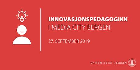 Innovasjonspedagogikk i Media City Bergen tickets