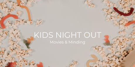 Kids Night Out | Movie & Minding tickets