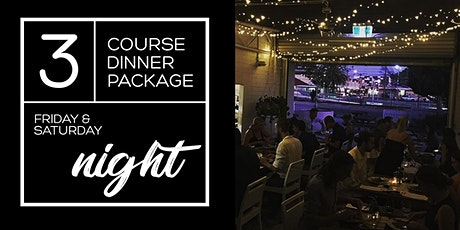 Friday & Saturday night 3 course dinner package tickets