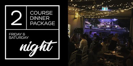 Friday & Saturday night 2 course dinner package tickets