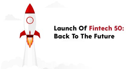 Launch of the Fintech 50: 5 years in Fintech tickets