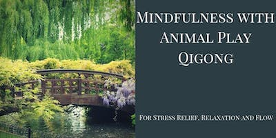 Mindfulness with Animal Play Qigong (Movement Meditation)