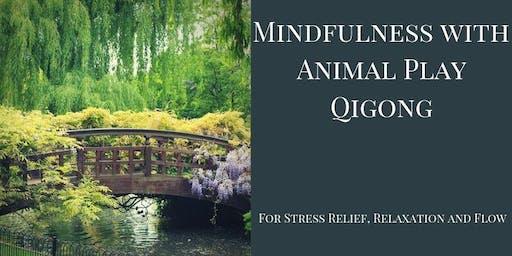 Mindfulness with Animal Play Qigong (Movement Meditation)