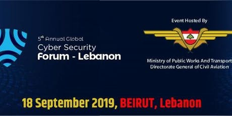 5th Annual Global Cyber Security Forum – Lebanon tickets