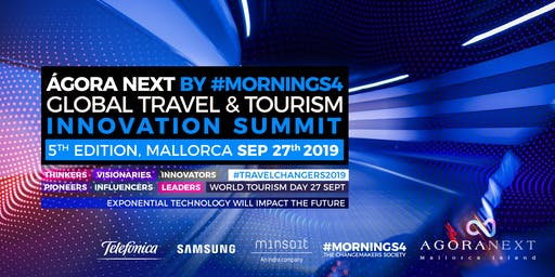AGORA NEXT by #Mornings4 (5th GLOBAL TRAVEL & TOURISM INNOVATION SUMMIT) Sep 27