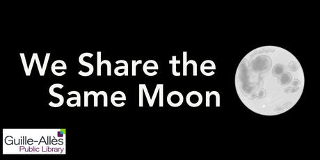 We Share the Same Moon tickets