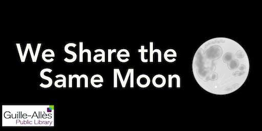 We Share the Same Moon
