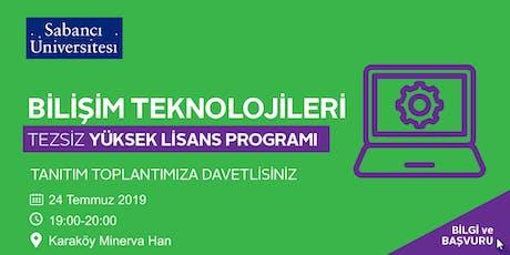 Bilişim Teknolojileri Tezsiz Yüksek Lisans Programı Tanıtım Toplantısı - 24 Temmuz 2019 tickets