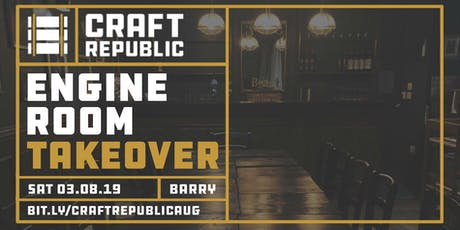 Craft Republic Engine Room Takeover tickets