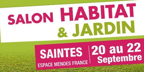 SALON HABITAT & JARDIN DE SAINTES billets