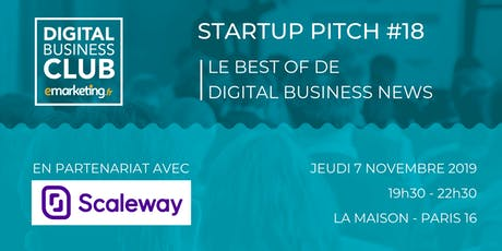 STARTUP PITCH #18 - Le Meilleur de Digital Business News billets
