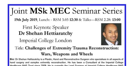 19th July'19 MSk MEC Seminar with Dr Shehan Hettiaratchy & DrAlexDickinson tickets