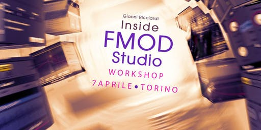 Workshop a Milano: Gianni Ricciardi – Inside FMOD Studio