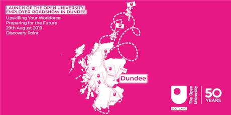 Launch of the Open University Employer Roadshow in Dundee tickets